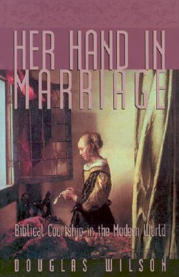 Her Hand in Marriage by Douglas Wilson