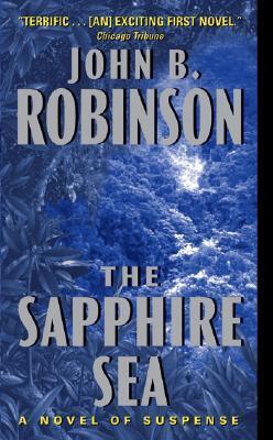 The Sapphire Sea by John B. Robinson