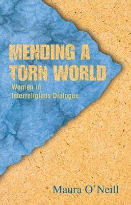 Mending a Torn World by Maura O'Neill