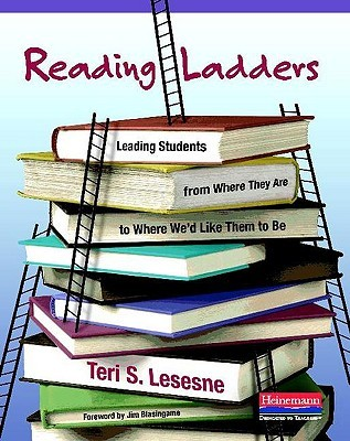 Reading Ladders by Teri S. Lesesne