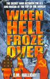 When Hell Froze Over by E.M. Halliday