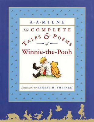 The Complete Tales and Poems of Winnie-the-Pooh (Winnie-the-Pooh, #1-4)