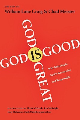 God Is Great, God Is Good by William Lane Craig