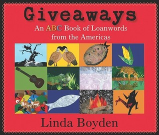 Giveaways: An ABC Book of Loanwords from the Americas