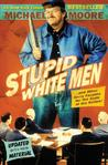 Stupid White Men & Other Sorry Excuses for the State of the Nation