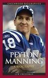 Peyton Manning: A Biography