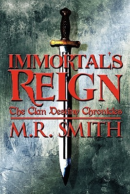 Immortal's Reign: The Clan Destiny Chronicles