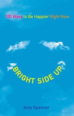 Bright Side Up by Amy   Spencer