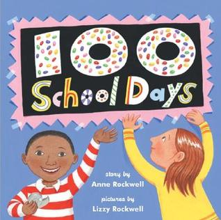 100 School Days by Anne F. Rockwell