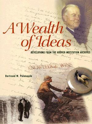 A Wealth of Ideas: Revelations from the Hoover Institution Archives
