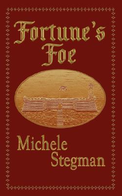 Fortune's Foe by Michele Stegman