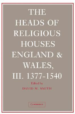 The Heads of Religious Houses 3 Volume Set: England and Wales, 940 1540