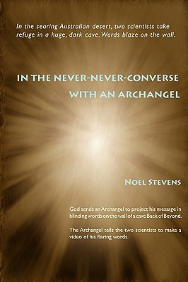 In the Never-Never-Converse with an Archangel