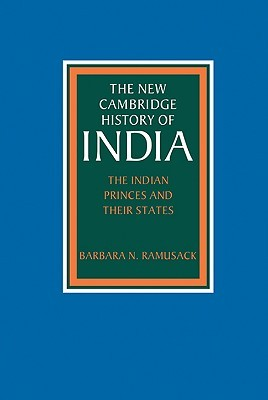 The New Cambridge History of India, Volume 3, Part 6: The Indian Princes and their States