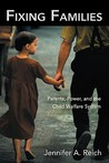 Fixing Families by Jennifer A. Reich