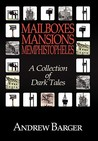 Mailboxes - Mansions - Memphistopheles: A Collection of Dark Tales