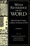 With Reverence for the Word: Medieval Scriptural Exegesis in Judaism, Christianity, and Islam