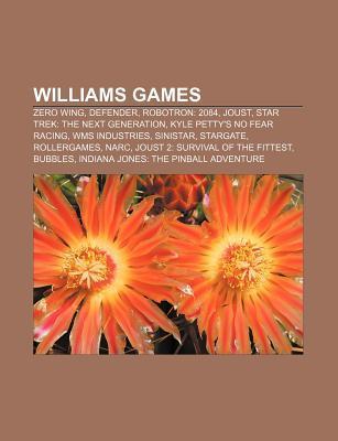 Williams Games: Zero Wing, Defender, Robotron: 2084, Joust, Star Trek: The Next Generation, Kyle Petty's No Fear Racing, Wms Industries