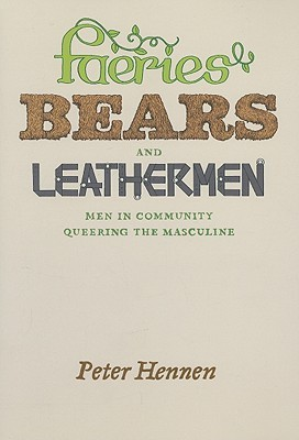 Faeries, Bears, and Leathermen by Peter Hennen
