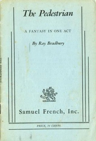 the pedestrian a fantasy in one act by ray bradbury