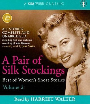 A Pair of Silk Stockings: Best of Women's Short Stories Volume 2