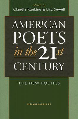 American Poets in the 21st Century: The New Poetics