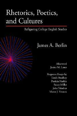 Rhetorics, Poetics, and Cultures: Refiguring College English Studies