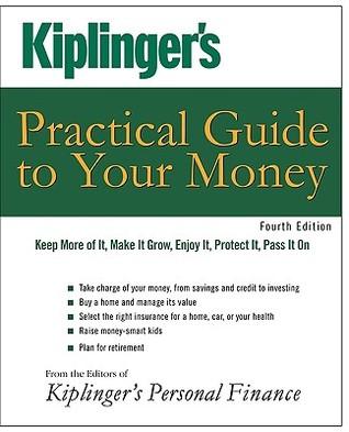 Kiplinger's Practical Guide to Your Money by Kiplinger's Personal Finance