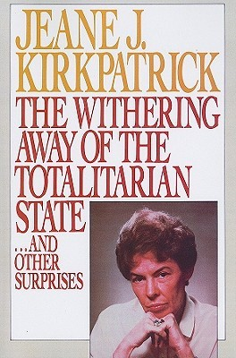 The Withering Away of the Totalitarian State... and Other Surprises
