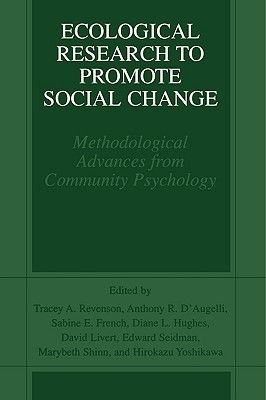 Ecological Research to Promote Social Change: Methodological Advances from Community Psychology