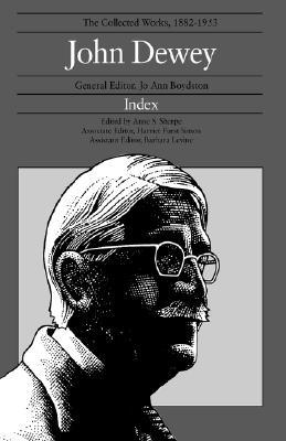 The Collected Works of John Dewey, Index: 1882 - 1953