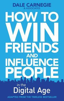 Ebook How to Win Friends and Influence People in the Digital Age by Dale Carnegie TXT!