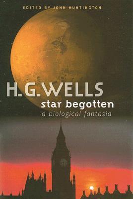 Star Begotten by H.G. Wells