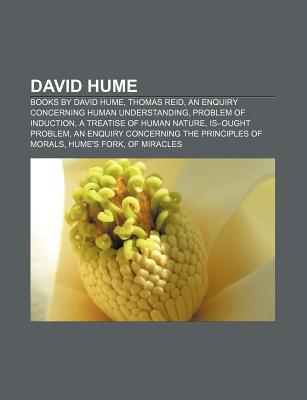 David Hume: Books by David Hume, Thomas Reid, an Enquiry Concerning Human Understanding, Problem of Induction, a Treatise of Human Nature