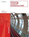Mastering AutoCAD Architecture [With CDROM]