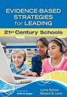 Evidence-Based Strategies for Leading 21st Century Schools