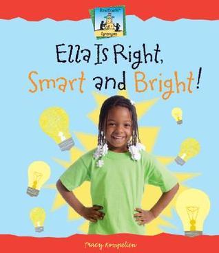 Ella Is Right, Smart and Bright! by Tracy Kompelien