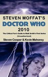Steven Moffat's Doctor Who 2010: The Critical Fan's Guide to Matt Smith's First Series (Unauthorized)