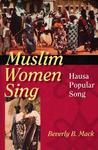 Muslim Women Sing: Hausa Popular Song