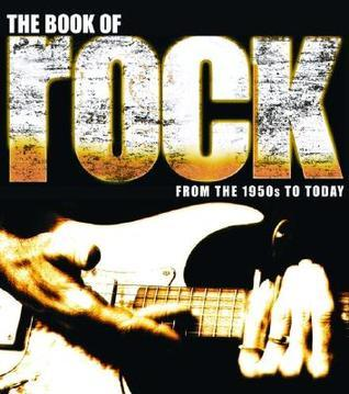 The Book of Rock: From the 1950s to Today