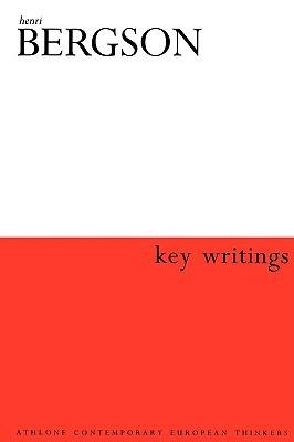 henri-bergson-key-writings-athlone-contemporary-european-thinkers