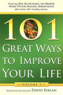 101 Great Ways to Improve Your Life: Volume 3 por David Riklan DJVU PDF 978-0974567297