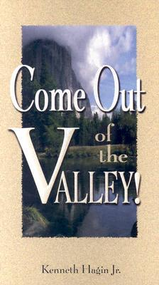 Come Out of the Valley!