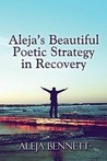 Aleja's Beautiful Poetic Strategy in Recovery