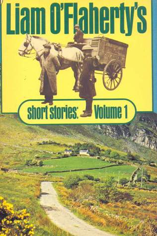 Liam O'Flaherty's Short Stories: Volume 1
