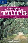 The Carolinas, Georgia & the South Trips: 65 themed itineraries, 1192 local places to see (Lonely Planet Trips)