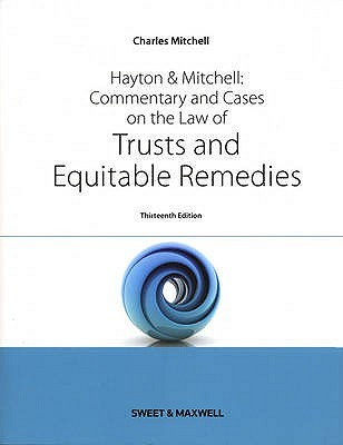 hayton-and-mitchell-commentary-and-cases-on-the-law-of-trusts-and-equitable-remedies