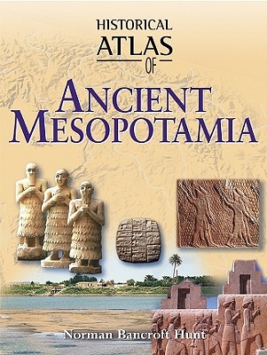 Historical Atlas of Ancient Mesopotamia by Norman Bancroft Hunt