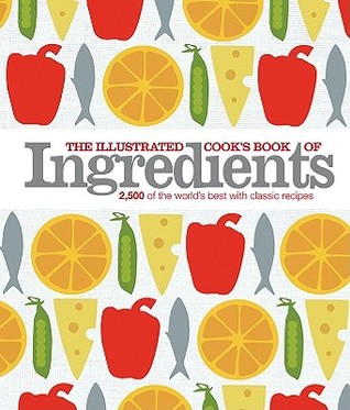 The Illustrated Cooks Book of Ingredients