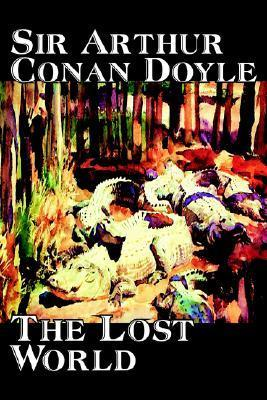 The Lost World by Arthur Conan Doyle, Science Fiction, Classics, Adventure
